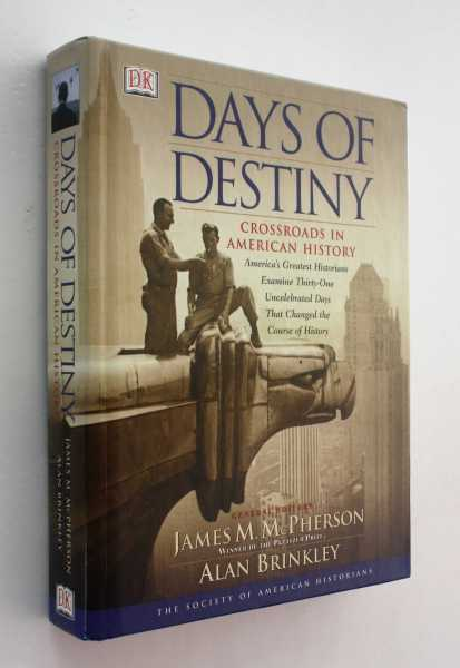 Days of Destiny: Crossroads in American History, McPherson, Alan Brinkley and David Rubel (eds), James M.
