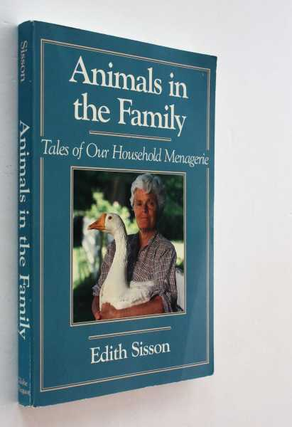 Animals in the Family: Tales of Our Household Menagerie, Sisson, Edith