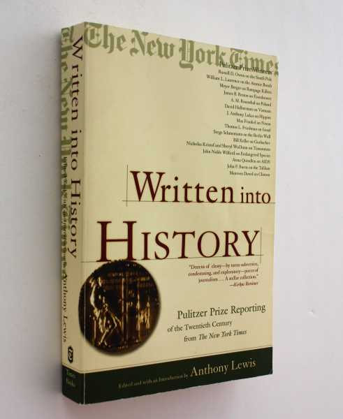 Written into History: Pulitzer Prize Reporting of the Twentieth Century from The New York Times, Lewis (ed), Anthony