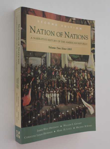 Nation of Nations: A Narrative History of the American Republic, Volume II: Since 1865, Davidson and others, James West