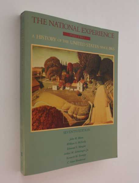 The National Experience, Part Two: A History of the United States Since 1865, Blum and others, John M.
