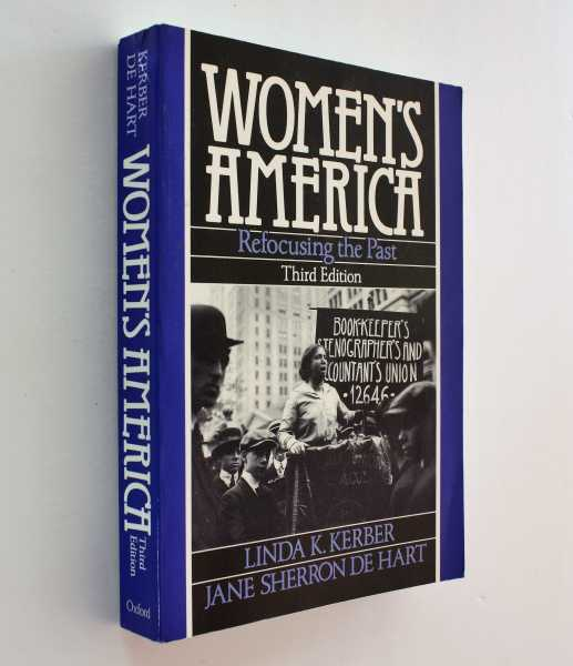 Women's America: Refocusing the Past, Third Edition, Kerber and Jane Sherron De Hart (eds), Linda K.
