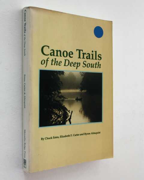 Canoe Trails of the Deep South, Estes and Elizabeth F. Carter and Byron Almquist, Chuck