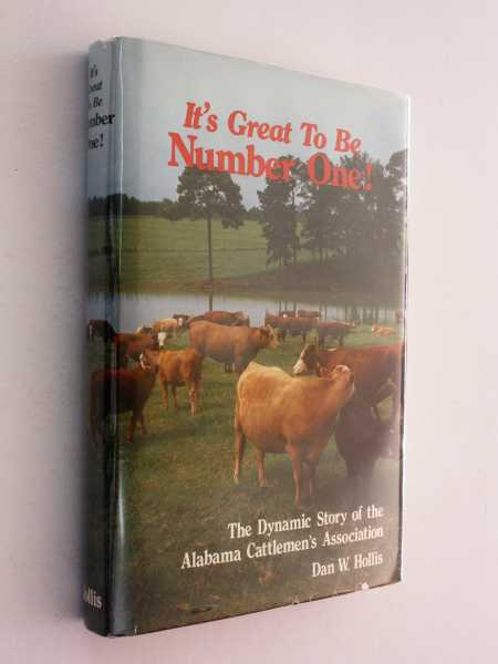 It's Great to be Number One!: The Dynamic Story of the Alabama Cattlemen's Association, Hollis, Dan W.