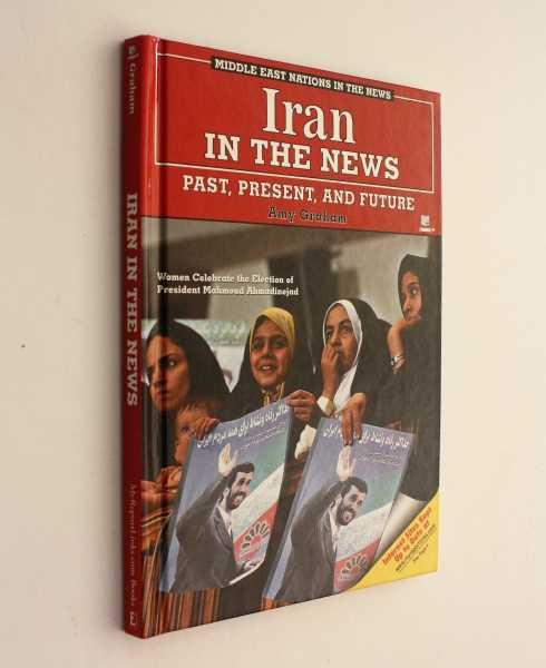 Iran in the News: Past, Present, and Future, Graham, Amy