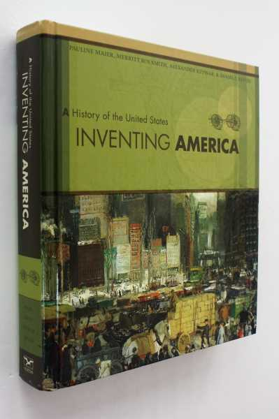 Inventing America: A History of the United States, Maier, Merritt Roe Smith, Alexander Keyssar, and Daniel J. Kevles, Pauline