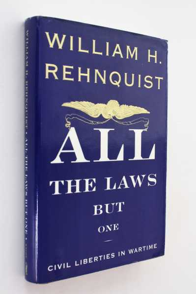 All The Laws But One: Civil Liberties in Wartime, Rehnquist, William H.