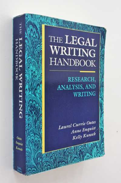 The Legal Writing Handbook: Research, Analysis, and Writing, Oates, Anne Enquist and Kelly Kunsch, Laurel Currie