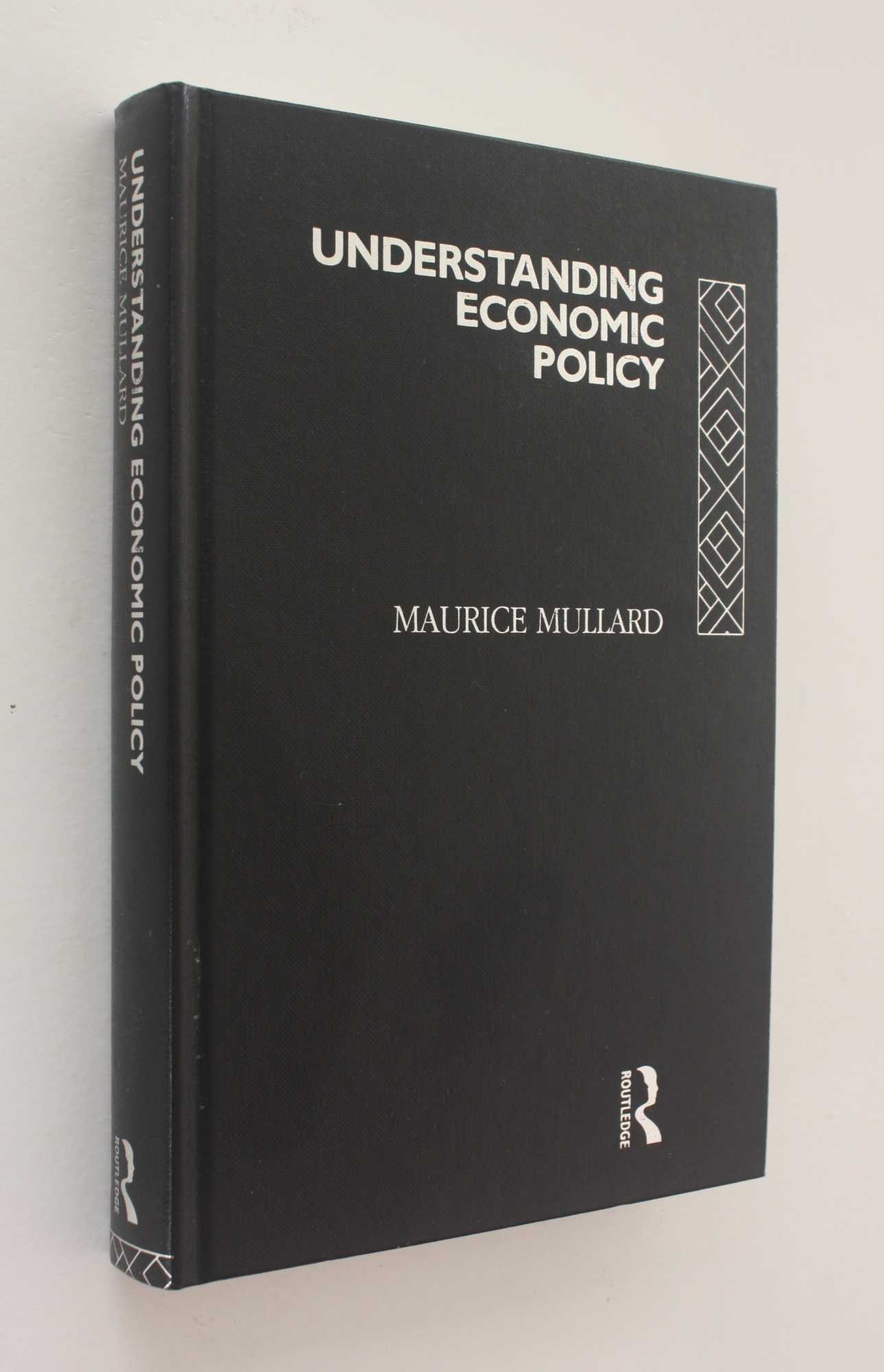 Understanding Economic Policy, Mullard, Maurice