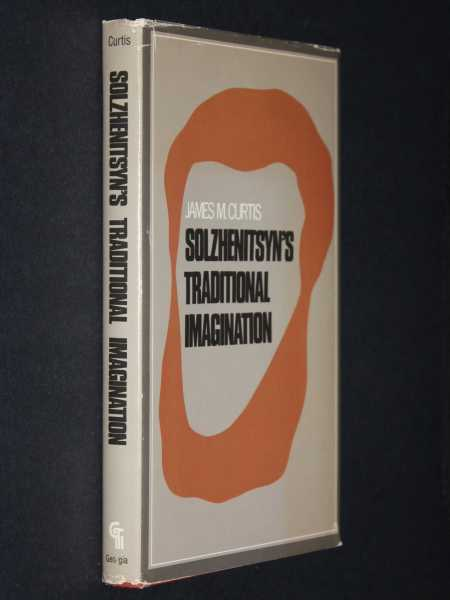 Solzhenitsyn's Traditional Imagination, Curtis, James M.