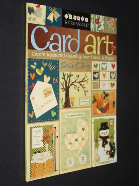 Card Art: Create Treasured Greetings from Fabric & Paper (Create & Treasure (C&T Publishing)), Terry, Susan