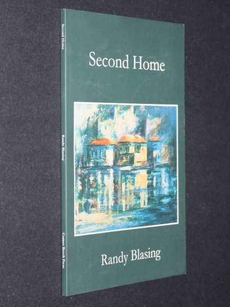 Second Home: Poems, Blasing, Randy