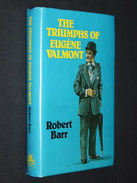 The Triumphs of Eugene Valmont, Barr, Robert