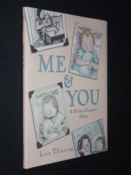 Me & You: A Mother-Daughter Album, Thiesing, Lisa