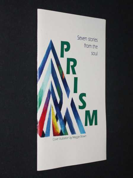 Prism: A collection of short stories by students at Cathedral High School, Natchez, Mississippi, Zerby, Drew; Will Carter, Alex Roberts, Maggie Brown, Cory Brock, Claire White, Erin Hyatt