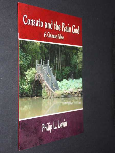 Consuto and the Rain God: A Chinese Fable, Levin, Philip L.