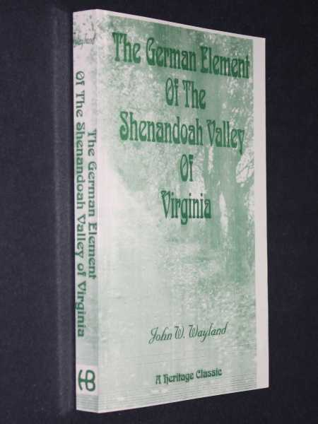 The German Element of the Shenandoah Valley of Virginia, Wayland, John W.