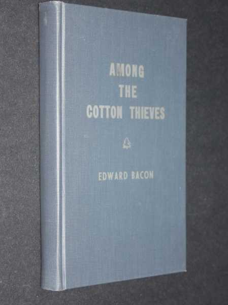 Among The Cotton Thieves, Bacon, Edward