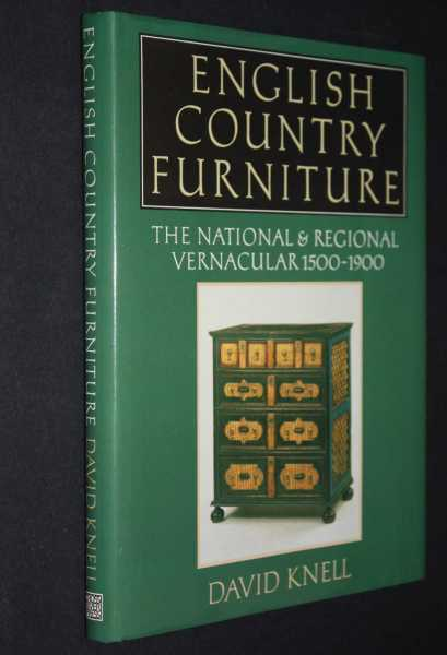 English Country Furniture: The National & Regional Vernacular 1500-1900, Knell, David