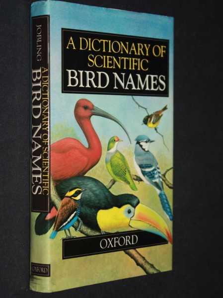 A Dictionary of Scientific Bird Names, Jobling, James A.