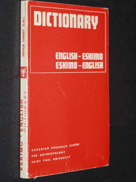 Dictionary: English - Eskimo, Eskimo - English, Thibert, O.M.I., Arthur