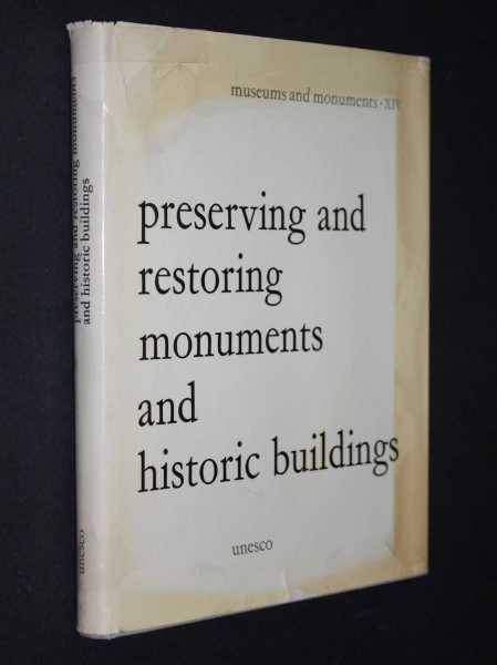 Preserving and Restoring Monuments and Historic Buildings, Gazzola, Piero