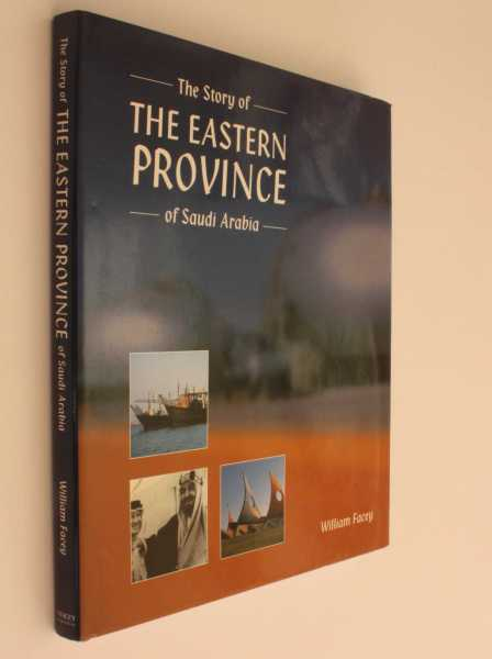 The Story of the Eastern Province of Saudi Arabia, Facey, William