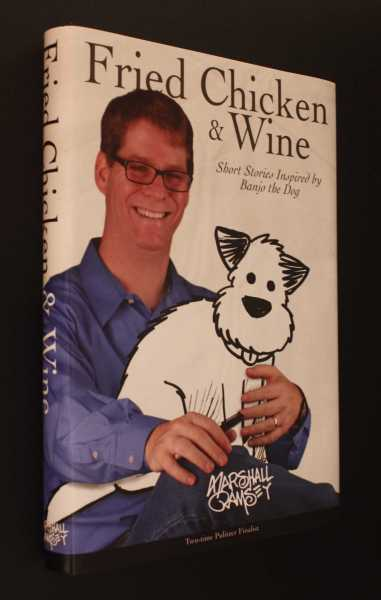 Fried Chicken & Wine: Short Stories Inspired by Banjo the Dog, Ramsey,Marshall