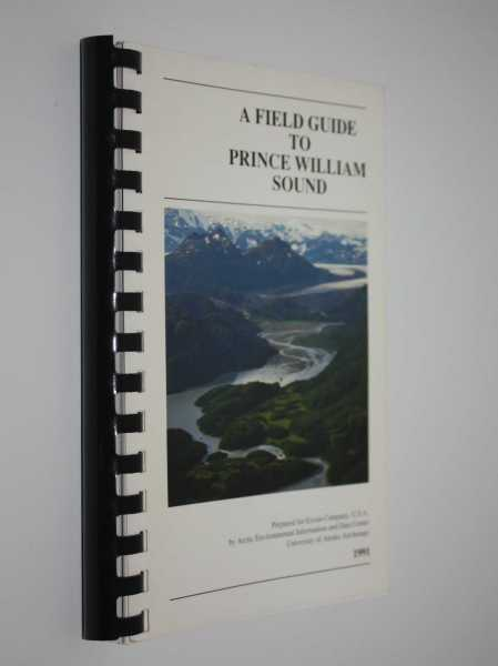 A Field Guide to Prince William Sound, Arctic Environmental Information and Data Center