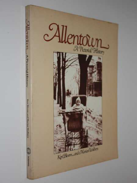 Allentown:A Pictorial History, Bloom, Jen; Marian Wolbers