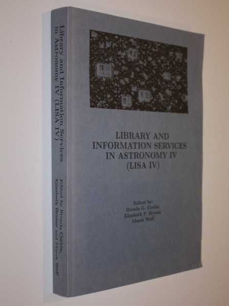 Library and Information Services in Astronomy IV (Lisa IV), Corbin, Brenda G.; Elizabeth P. Bryson, Marek Wolf (eds)