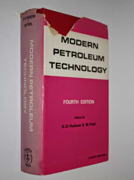Modern Petroleum Technology: Fourth Edition, Hobson, G. D.; W. Pohl (eds)