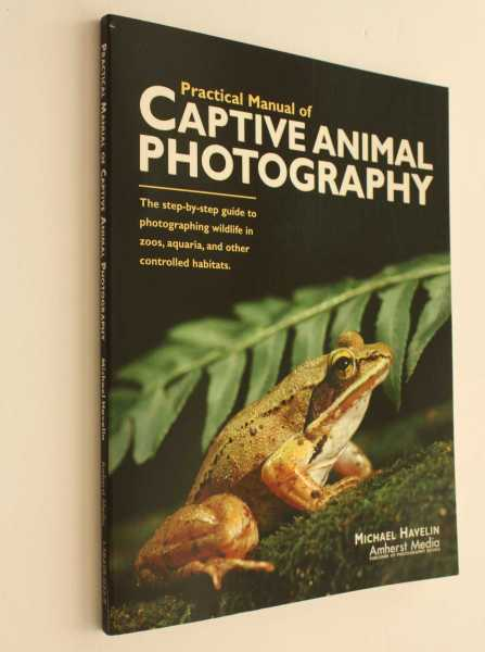 Practical Manual of Creative Animal Photography, Havelin, Michael