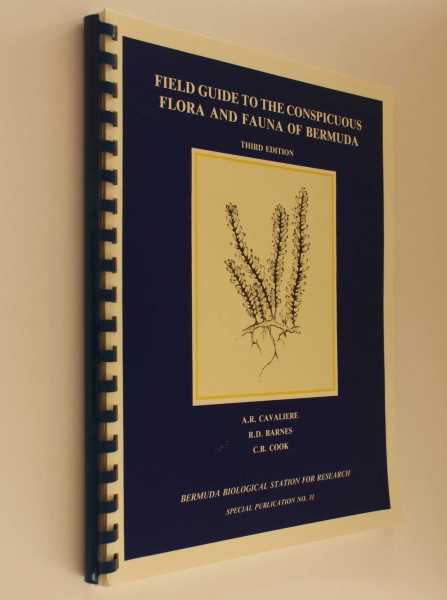 Field Guide to the Conspicuous Flora and Fauna of Bermuda: Third Edition, Cavaliere, A. R.; R. D. Barnes, C. B. Cook