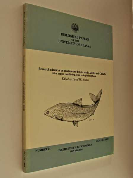 Research Advances On Anadromous Fish In Arctic Alaska And Canada: Nine Papers Contributing To An Ecological Synthesis, Norton (ed), David W.