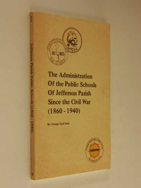 The Administration of the Public Schools of Jefferson Parish Since the Civil War (1860-1940), Daul, George Cecil