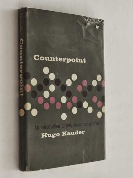 Counterpoint: An Introduction to Polyphonic Composition, Kauder, Hugo
