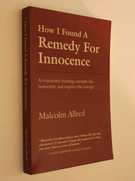 How I Found A Remedy For Innocence, Allred, Malcolm