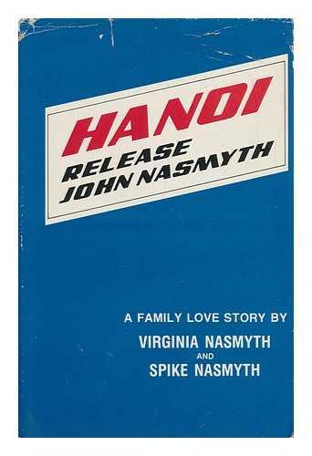 NASMYTH, VIRGINIA - Hanoi Release John Nasmyth : a Family Love Story