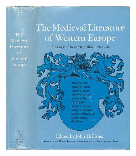 FISHER, JOHN H. - The Medieval Literature of Western Europe : a Review of Research, Mainly 1930-1960 / General Editor, John H. Fisher