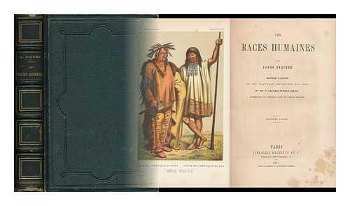 FIGUIER, LOUIS (1819-1894) - Les Races Humaines / Ouvrage Illustré De 288 Gravures Dessinées Sur Bois Et De 8 Chromolithographies Représentant Les Principaux Types Des Familles Humaines