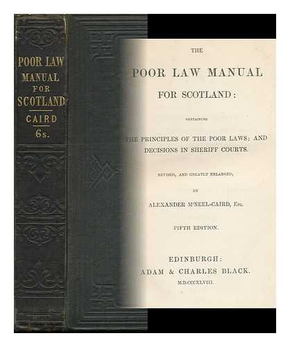 M'NEEL-CAIRD, ALEXANDER (1814-1880) - The Poor-Law Manual for Scotland