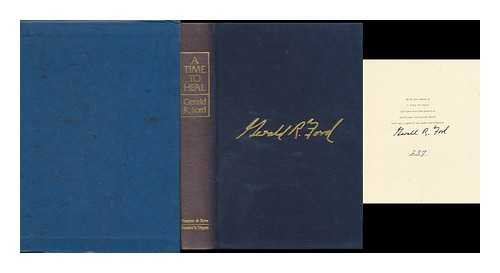 FORD, GERALD R. - A Time to Heal : the Autobiography of Gerald R. Ford