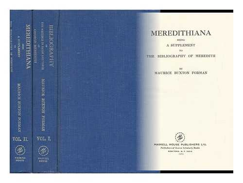 FORMAN, MAURICE BUXTON - A Bibliography of the Writings in Prose and Verse of George Meredith