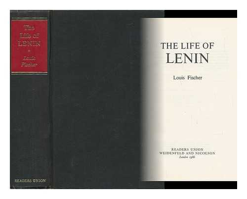 FISCHER, LOUIS (1896-1970) - Life of Lenin