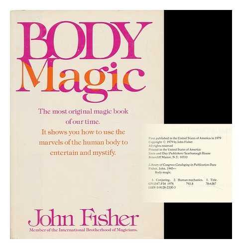 FISHER, JOHN (1945-) - Body Magic / John Fisher ; Illustrated by Derek Lucas