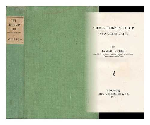 FORD, JAMES L. - The Literary Shop and Other Tales