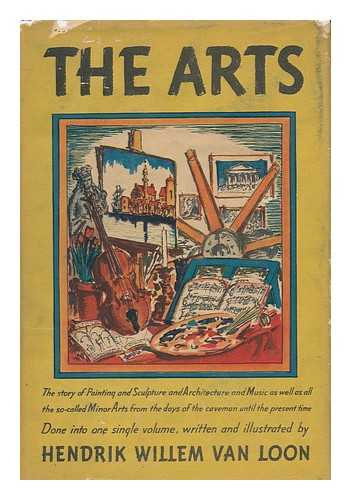 VAN LOON, HENDRIK WILLEM (1882-1944) - The Arts; Written and Illustrated by Hendrik Willem Van Loon