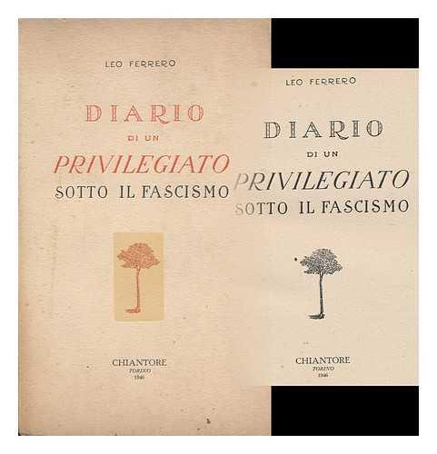 FERRERO, LEO (1903-1933) - Diario Di Un Privilegiato Sotto IL Fascismo