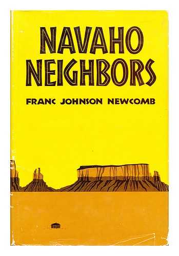 NEWCOMB, FRANC JOHNSON - Navaho neighbors